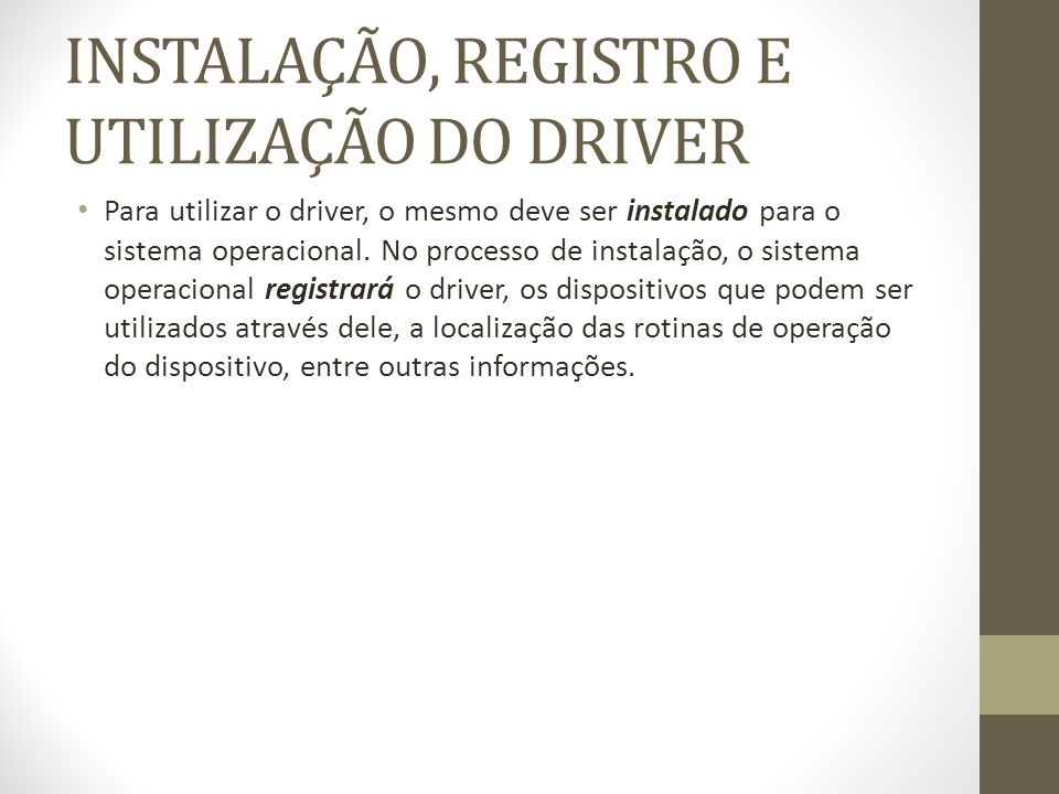 INSTALAÇÃO, REGISTRO E UTILIZAÇÃO DO DRIVER