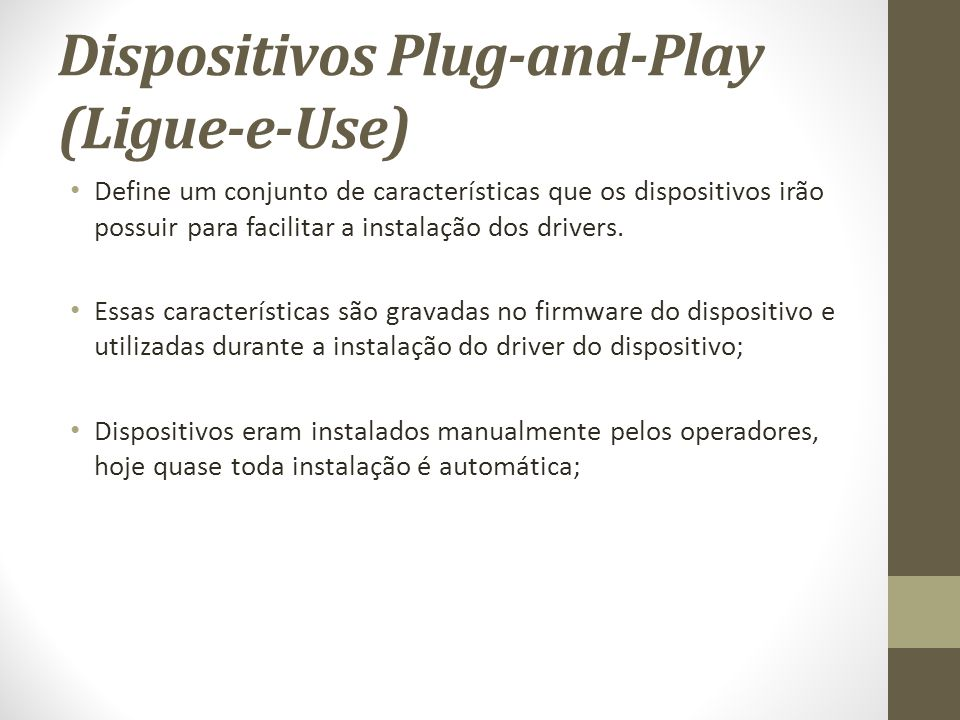 Dispositivos Plug-and-Play (Ligue-e-Use)
