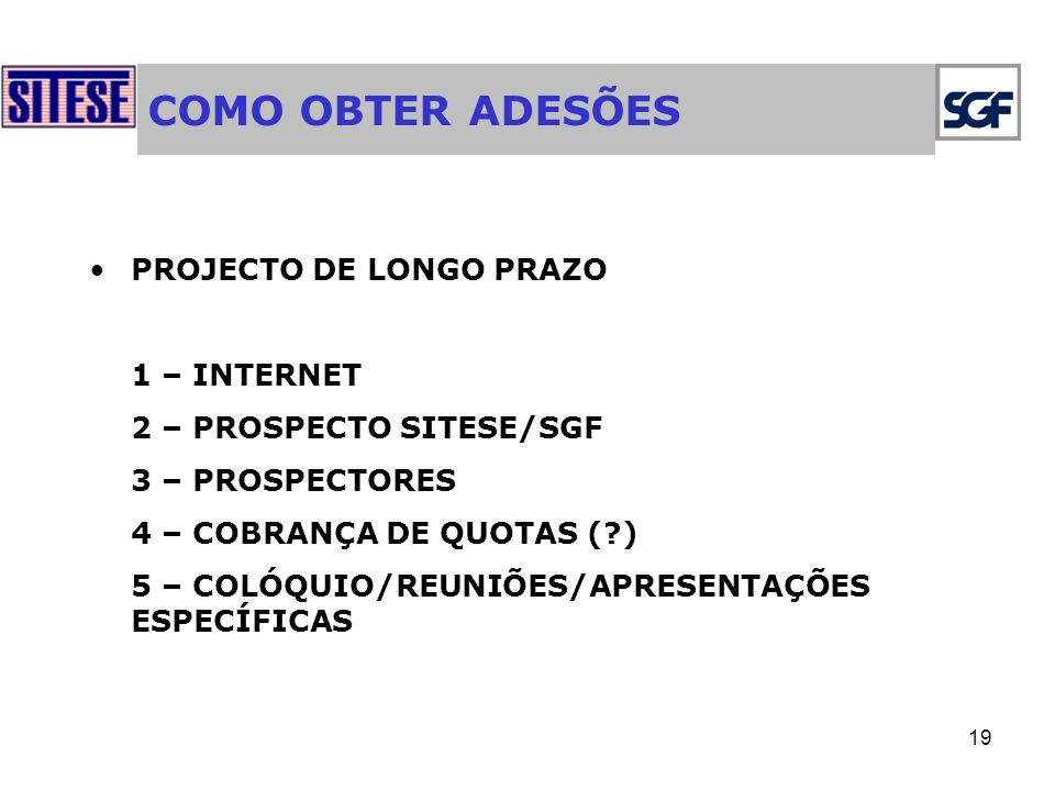 COMO OBTER ADESÕES PROJECTO DE LONGO PRAZO 1 – INTERNET