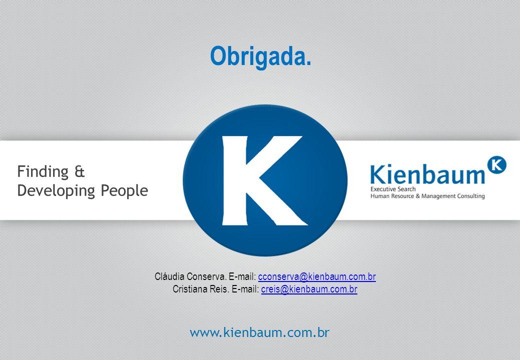 Obrigada. Finding & Developing People www.kienbaum.com.br