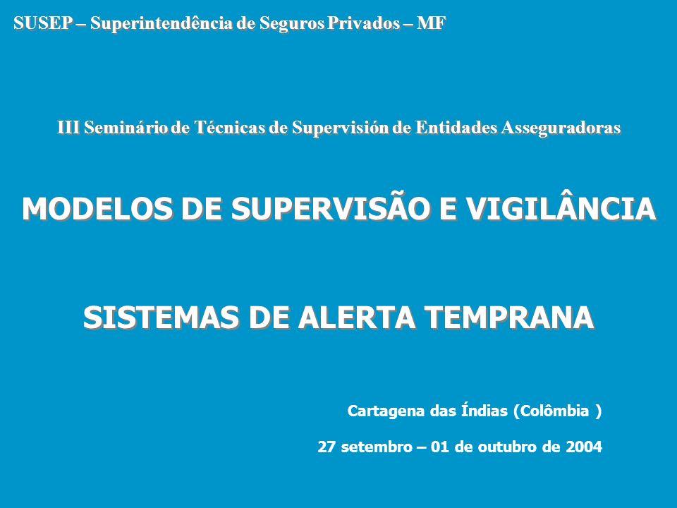 MODELOS DE SUPERVISÃO E VIGILÂNCIA SISTEMAS DE ALERTA TEMPRANA