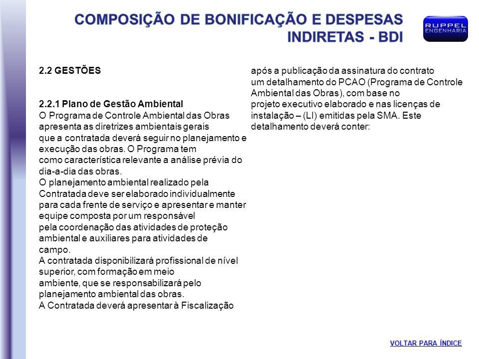 2.2 GESTÕES A Contratada deverá apresentar à Fiscalização após a publicação da assinatura do contrato.