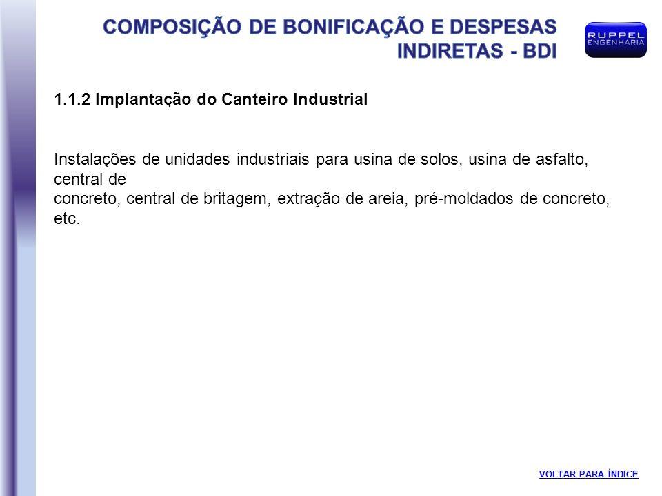 1.1.2 Implantação do Canteiro Industrial