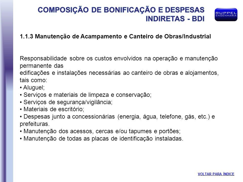 1.1.3 Manutenção de Acampamento e Canteiro de Obras/Industrial