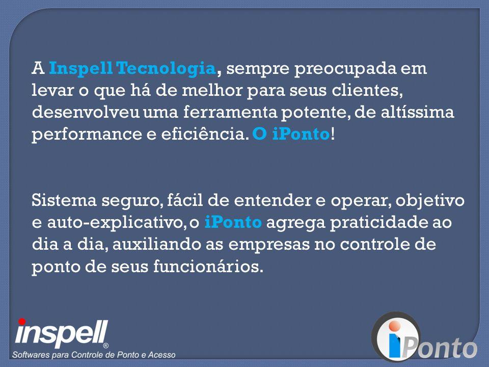 A Inspell Tecnologia, sempre preocupada em levar o que há de melhor para seus clientes, desenvolveu uma ferramenta potente, de altíssima performance e eficiência.