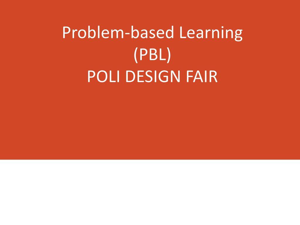 Problem based learning pbl poli design fair ppt carregar for Poli design