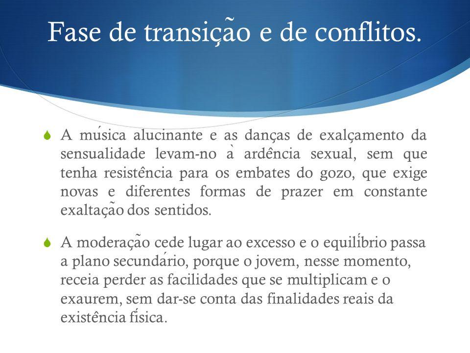 Fase de transição e de conflitos.