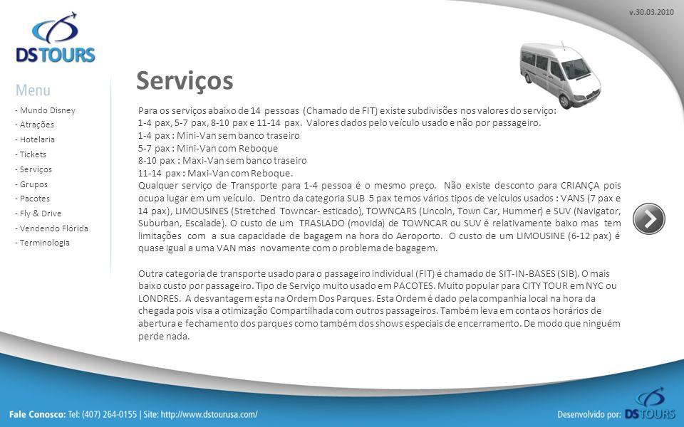 Serviços Para os serviços abaixo de 14 pessoas (Chamado de FIT) existe subdivisões nos valores do serviço: