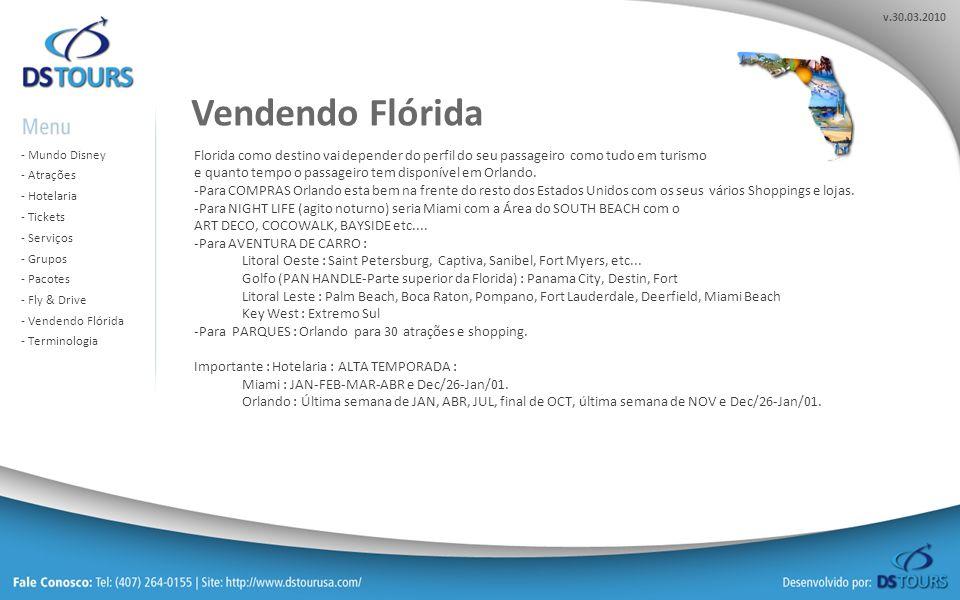 Vendendo Flórida Florida como destino vai depender do perfil do seu passageiro como tudo em turismo.