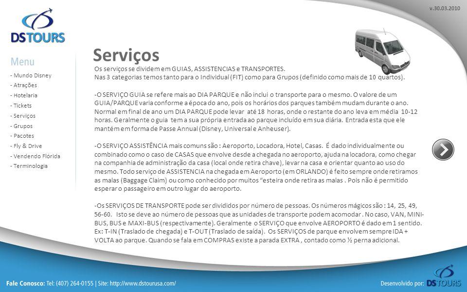 Serviços Os serviços se dividem em GUIAS, ASSISTENCIAS e TRANSPORTES.