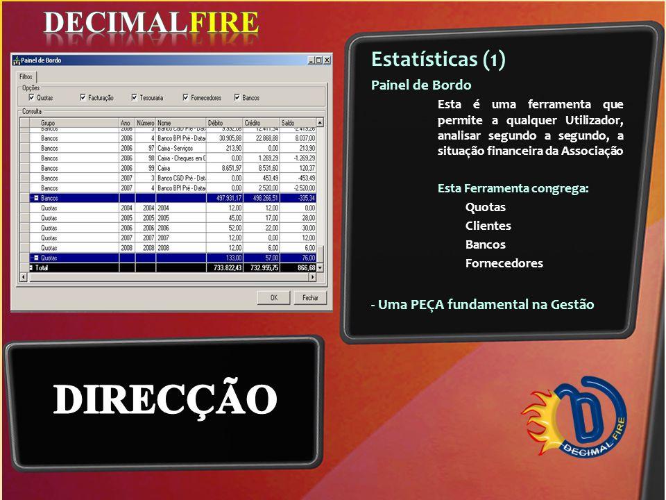 DIRECÇÃO DECIMALFIRE Estatísticas (1) Painel de Bordo