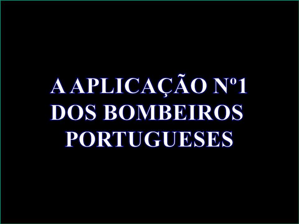 A APLICAÇÃO Nº1 DOS BOMBEIROS PORTUGUESES