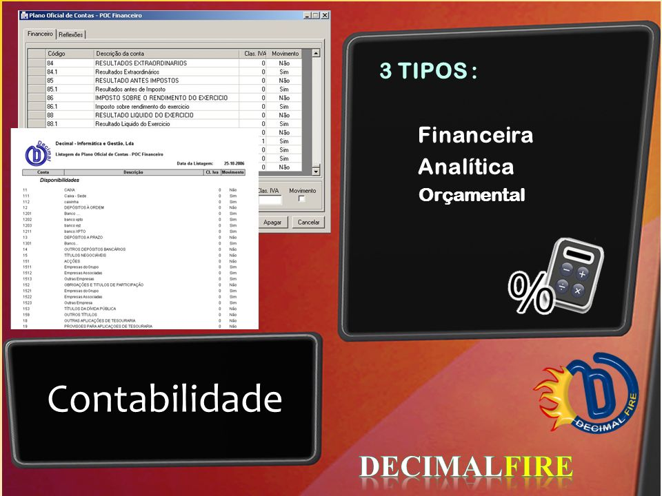 3 TIPOS : Financeira Analítica Orçamental Contabilidade DECIMALFIRE