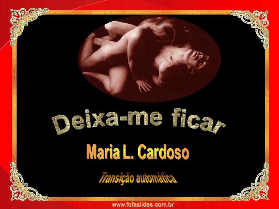 Deixa-me ficar Maria L. Cardoso Transição automática