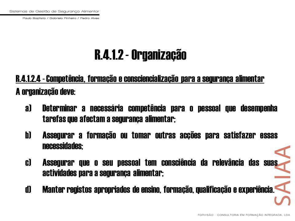 R.4.1.2 - Organização R.4.1.2.4 - Competência, formação e consciencialização para a segurança alimentar.