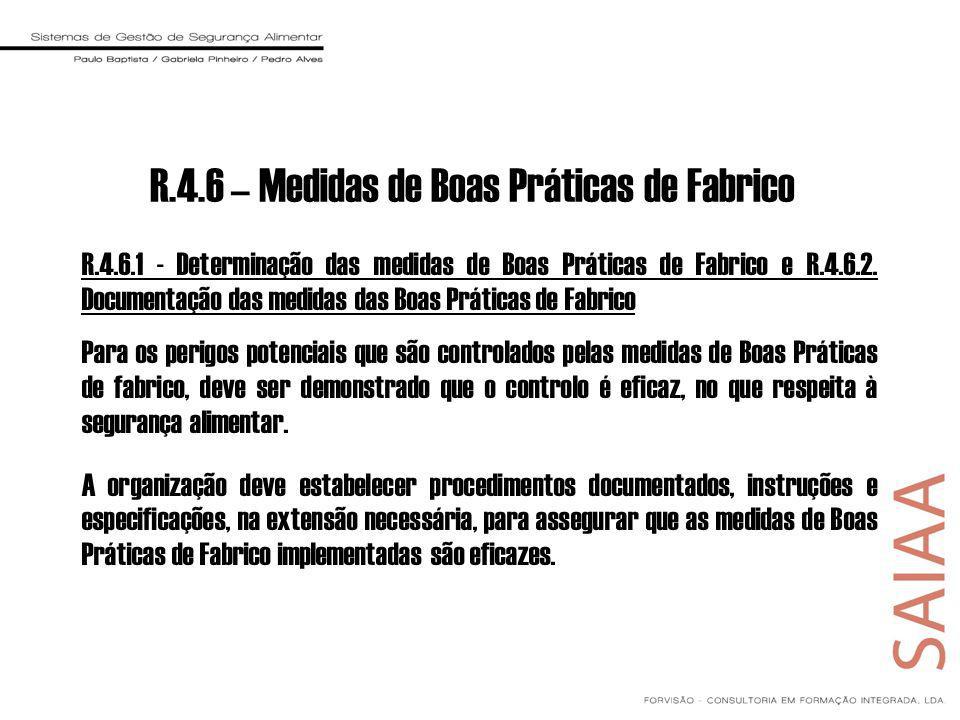 R.4.6 – Medidas de Boas Práticas de Fabrico