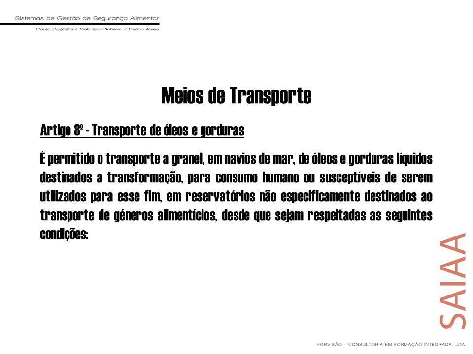 Meios de Transporte Artigo 8º - Transporte de óleos e gorduras