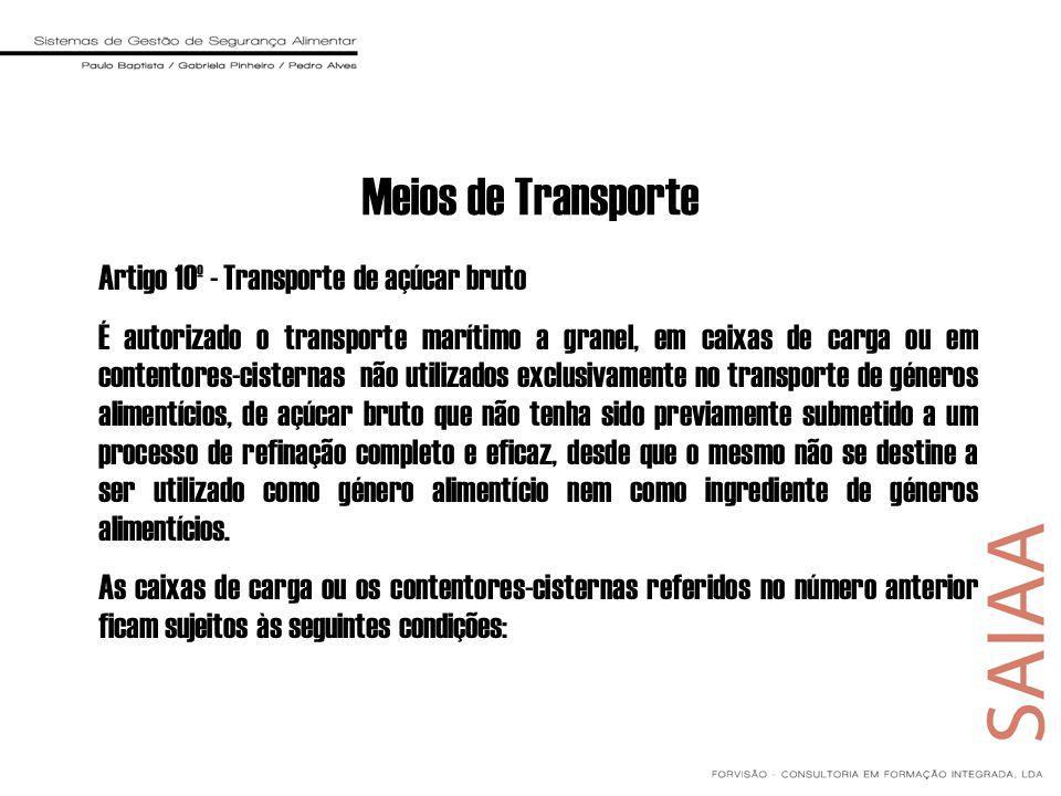 Meios de Transporte Artigo 10º - Transporte de açúcar bruto