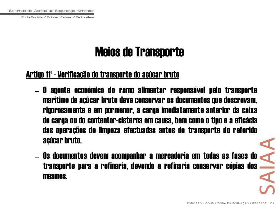 Meios de Transporte Artigo 11º - Verificação do transporte do açúcar bruto.