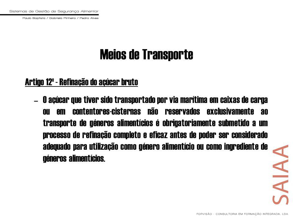 Meios de Transporte Artigo 12º - Refinação do açúcar bruto