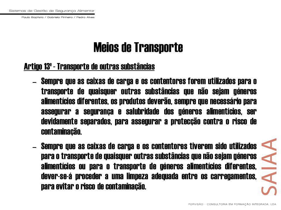 Meios de Transporte Artigo 13º - Transporte de outras substâncias