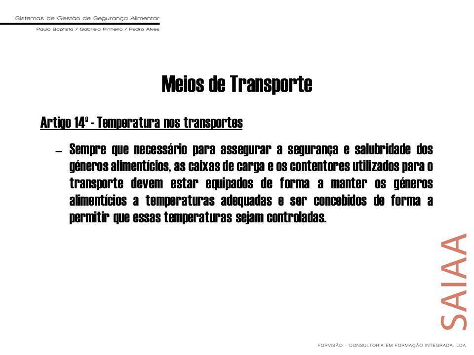 Meios de Transporte Artigo 14º - Temperatura nos transportes