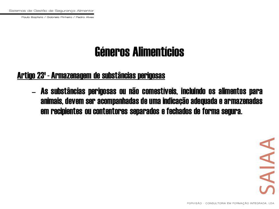 Géneros Alimentícios Artigo 23º - Armazenagem de substâncias perigosas