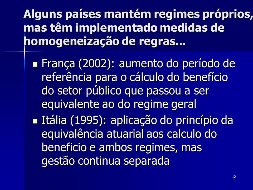 Alguns países mantém regimes próprios, mas têm implementado medidas de homogeneização de regras...