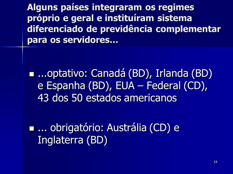 ... obrigatório: Austrália (CD) e Inglaterra (BD)