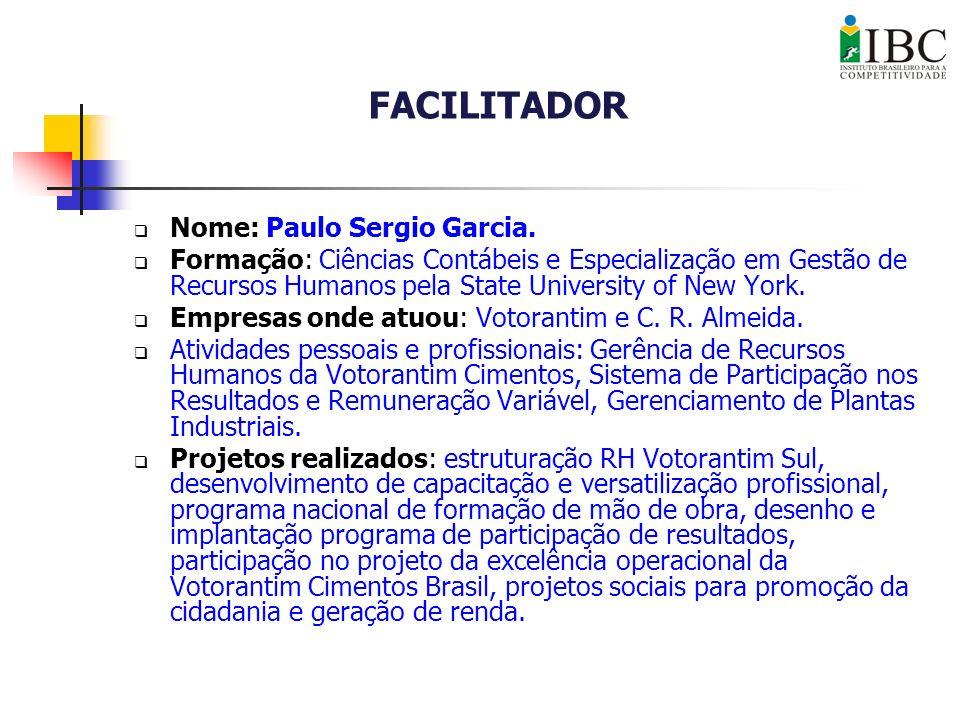 FACILITADOR Nome: Paulo Sergio Garcia.