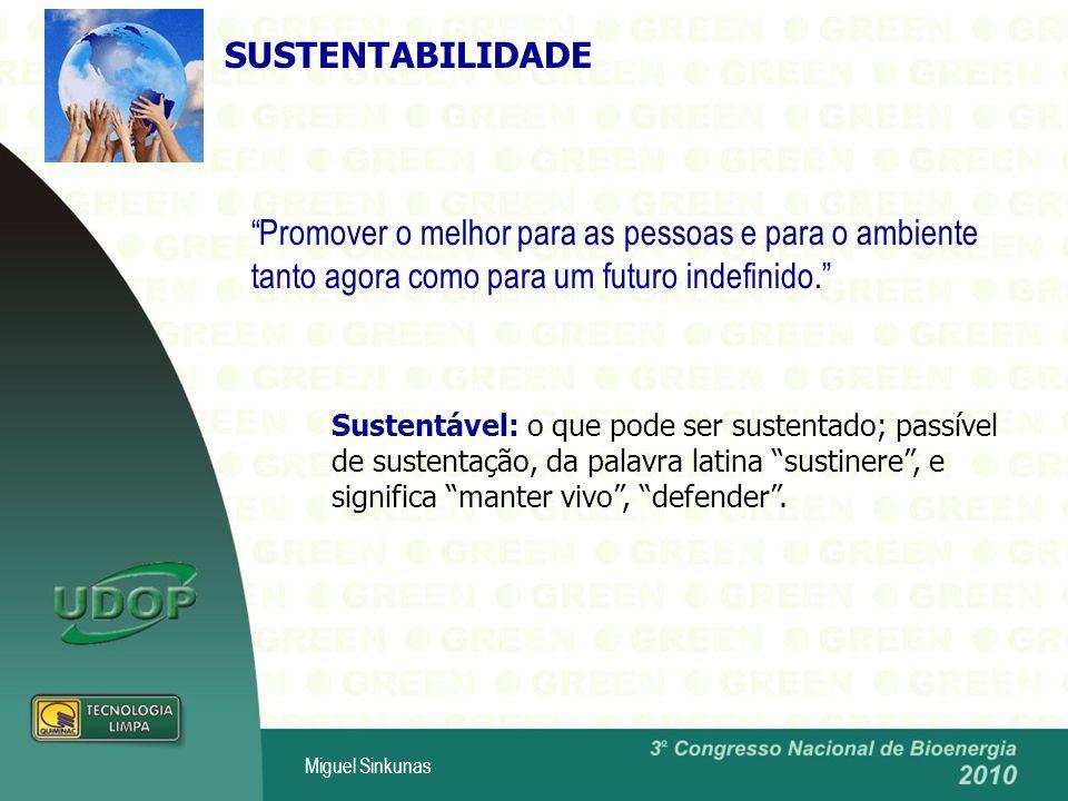 SUSTENTABILIDADE Promover o melhor para as pessoas e para o ambiente tanto agora como para um futuro indefinido.
