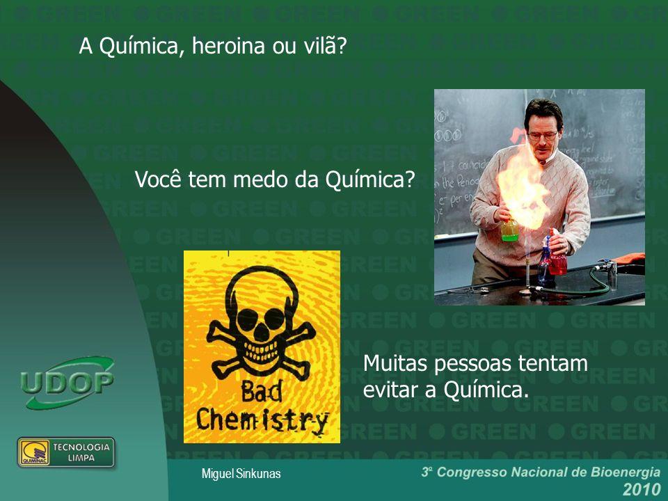 A Química, heroina ou vilã