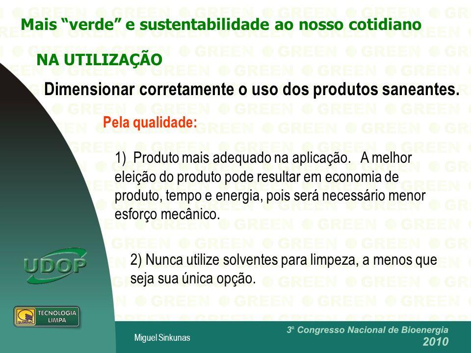 Dimensionar corretamente o uso dos produtos saneantes.