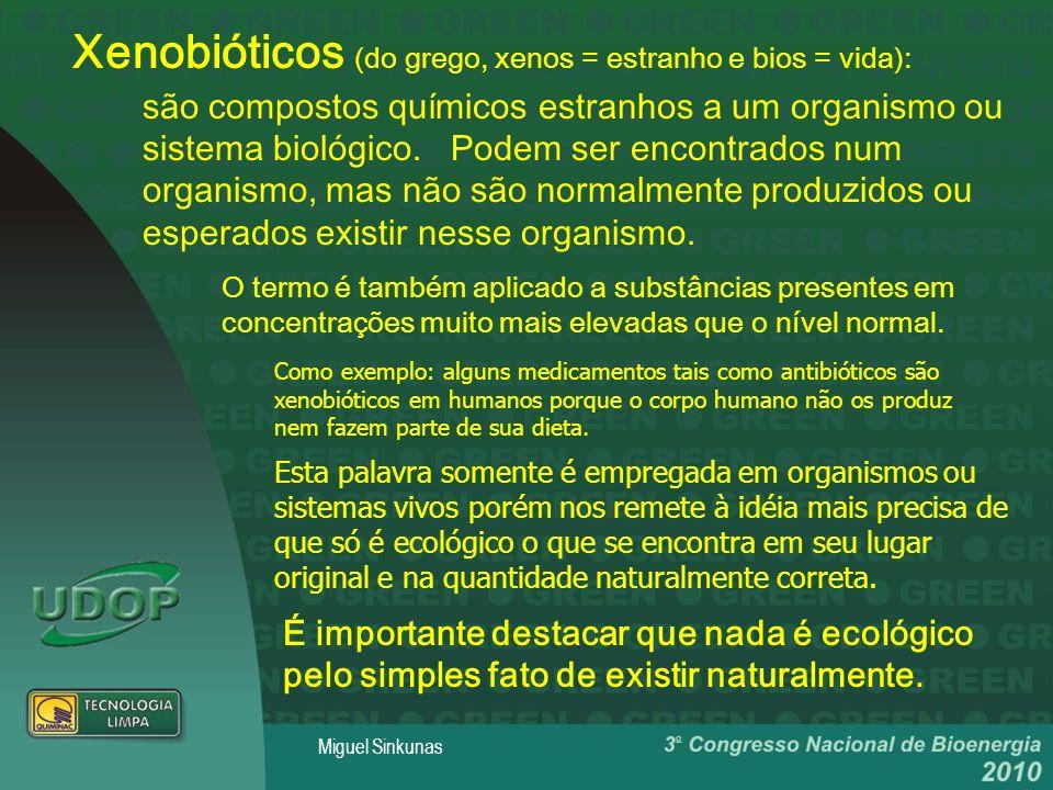 Xenobióticos (do grego, xenos = estranho e bios = vida):