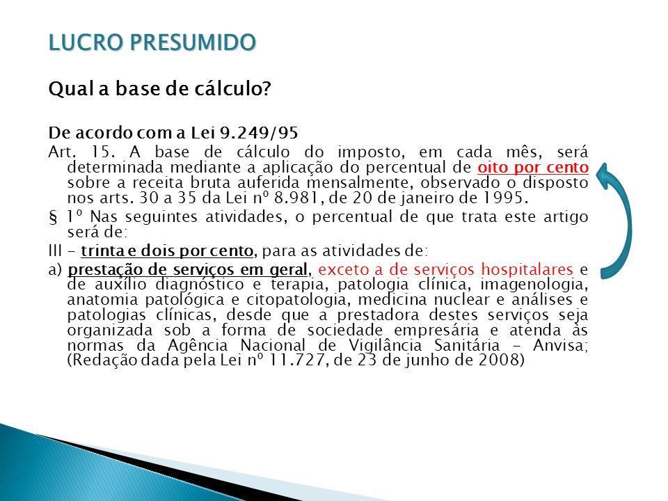LUCRO PRESUMIDO Qual a base de cálculo De acordo com a Lei 9.249/95