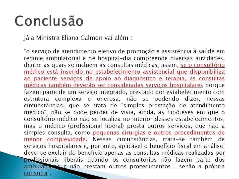 Conclusão Já a Ministra Eliana Calmon vai além :