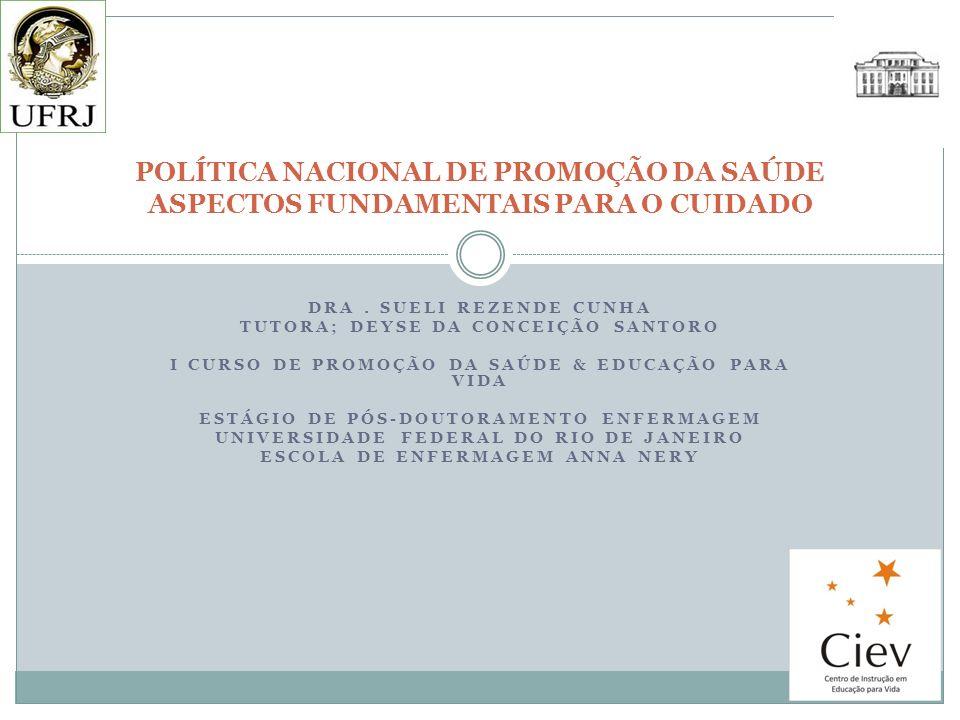 POLÍTICA NACIONAL DE PROMOÇÃO DA SAÚDE ASPECTOS FUNDAMENTAIS PARA O CUIDADO