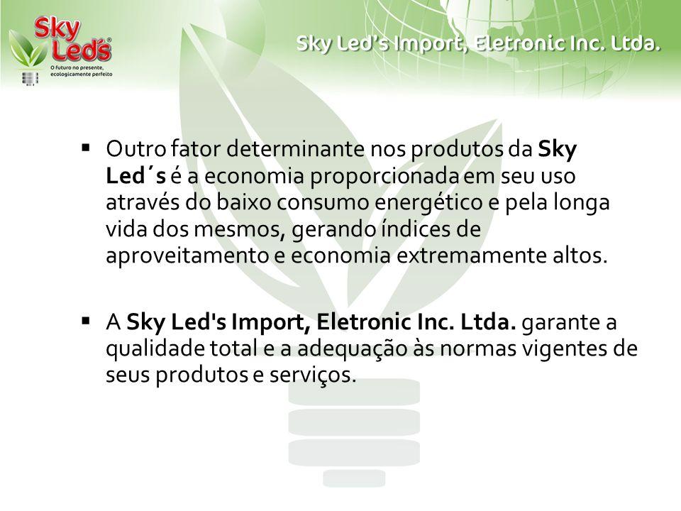 Outro fator determinante nos produtos da Sky Led´s é a economia proporcionada em seu uso através do baixo consumo energético e pela longa vida dos mesmos, gerando índices de aproveitamento e economia extremamente altos.