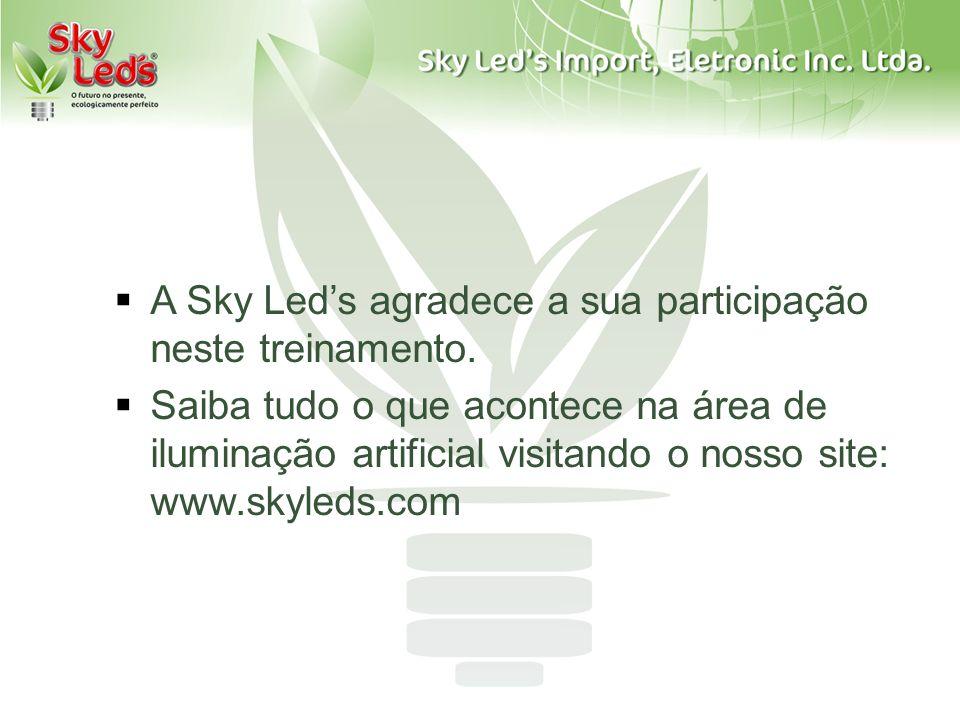 A Sky Led's agradece a sua participação neste treinamento.