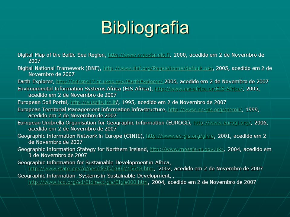 Bibliografia Digital Map of the Baltic Sea Region, http://www.mapdsr.nls.fi, 2000, acedido em 2 de Novembro de 2007.