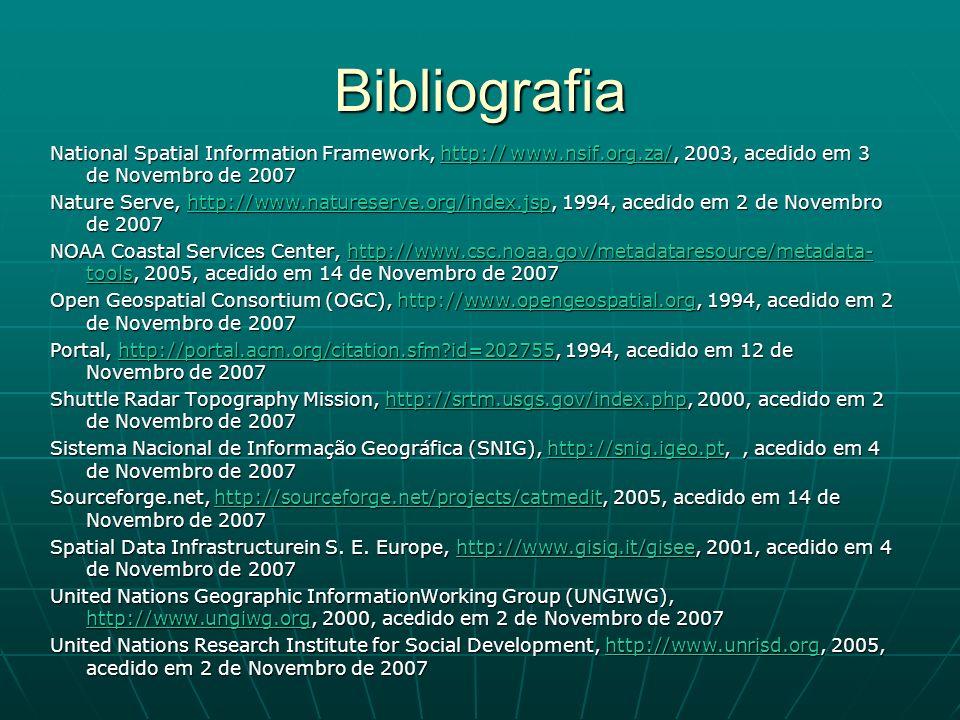 Bibliografia National Spatial Information Framework, http:// www.nsif.org.za/, 2003, acedido em 3 de Novembro de 2007.