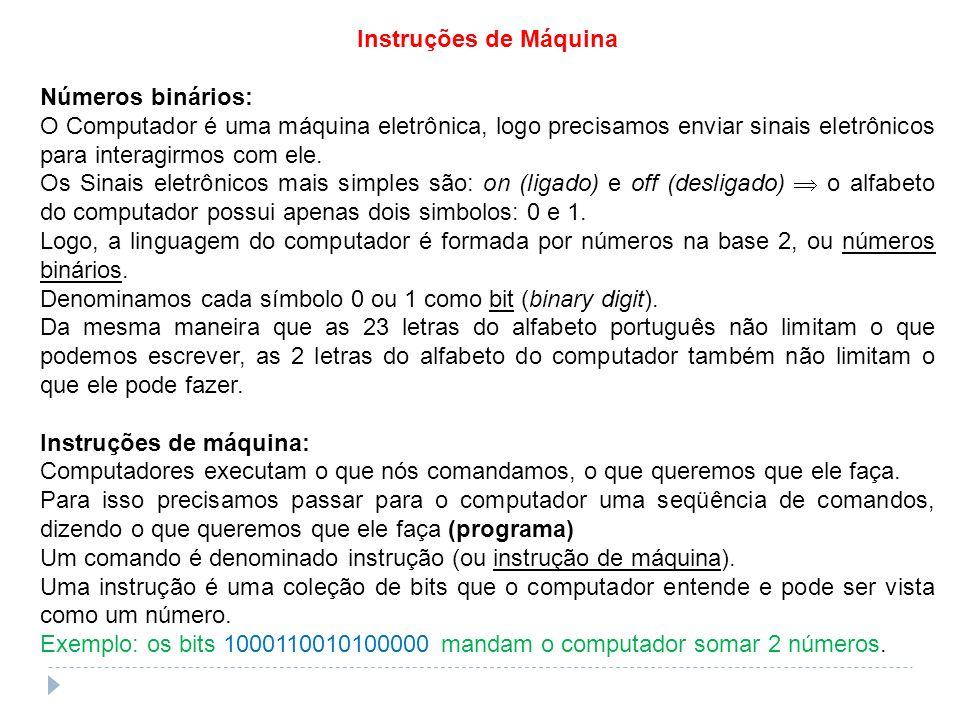 Instruções de Máquina Números binários: