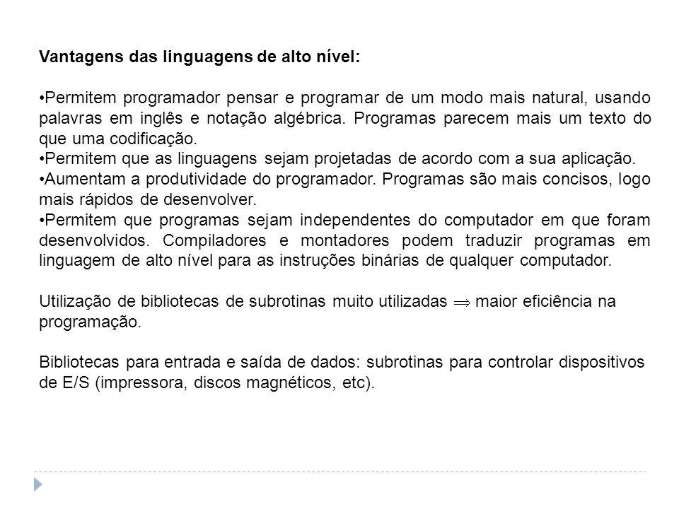 Vantagens das linguagens de alto nível: