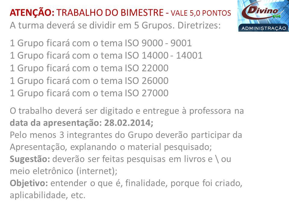 ATENÇÃO: TRABALHO DO BIMESTRE - VALE 5,0 PONTOS