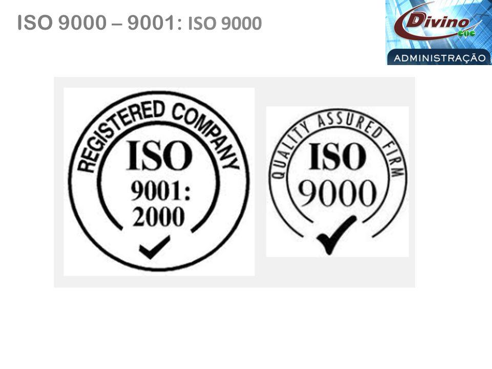 ISO 9000 – 9001: ISO 9000