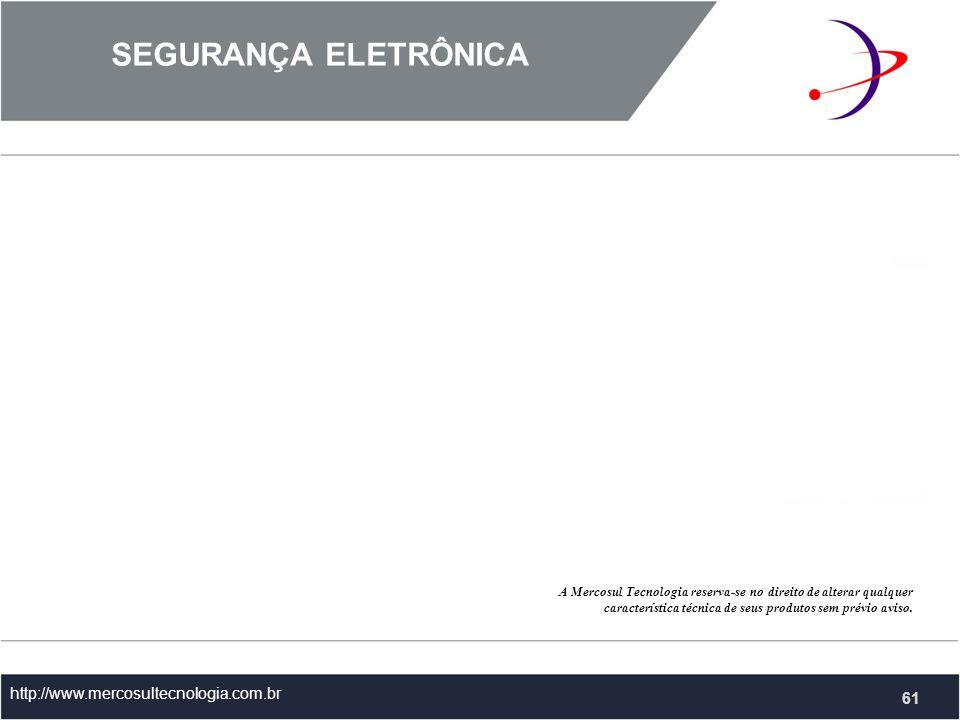 SEGURANÇA ELETRÔNICA 61 http://www.mercosultecnologia.com.br 61