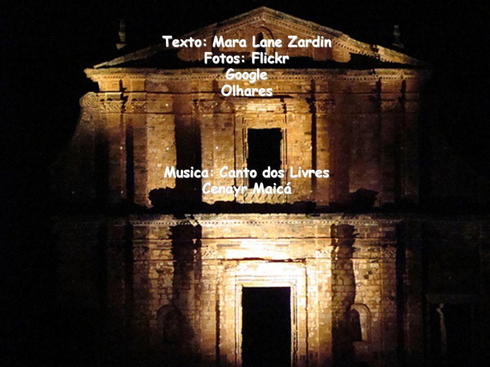 Texto: Mara Lane Zardin Fotos: Flickr Google Olhares Musica: Canto dos Livres Cenayr Maicá