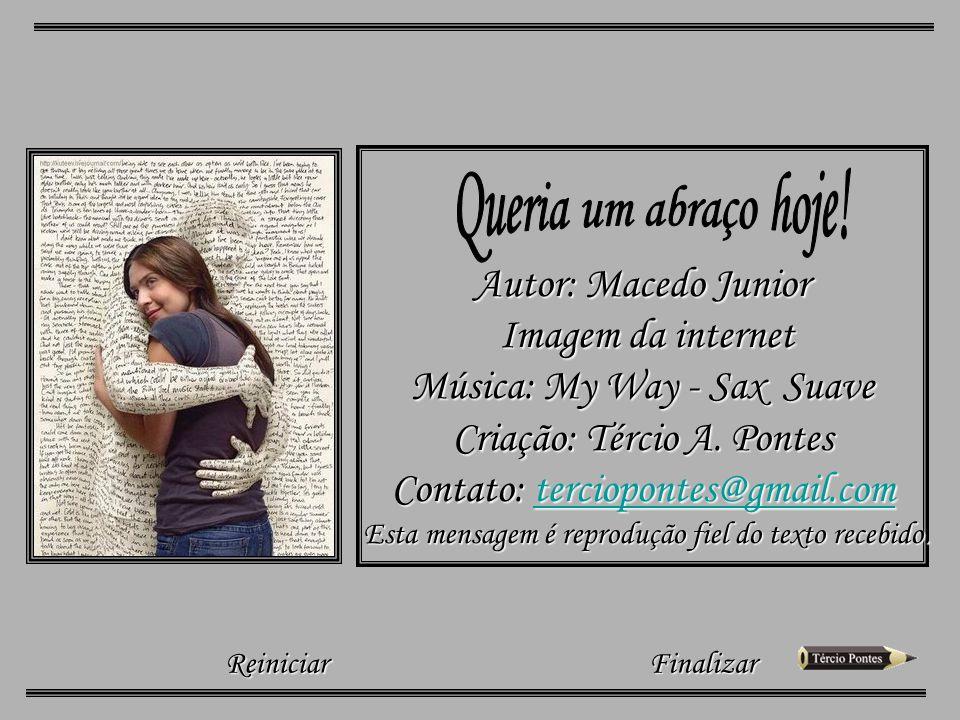 Queria um abraço hoje! Autor: Macedo Junior Imagem da internet