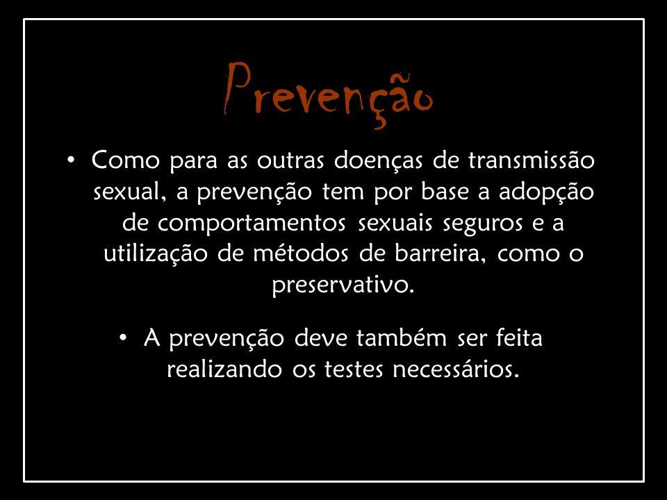 A prevenção deve também ser feita realizando os testes necessários.