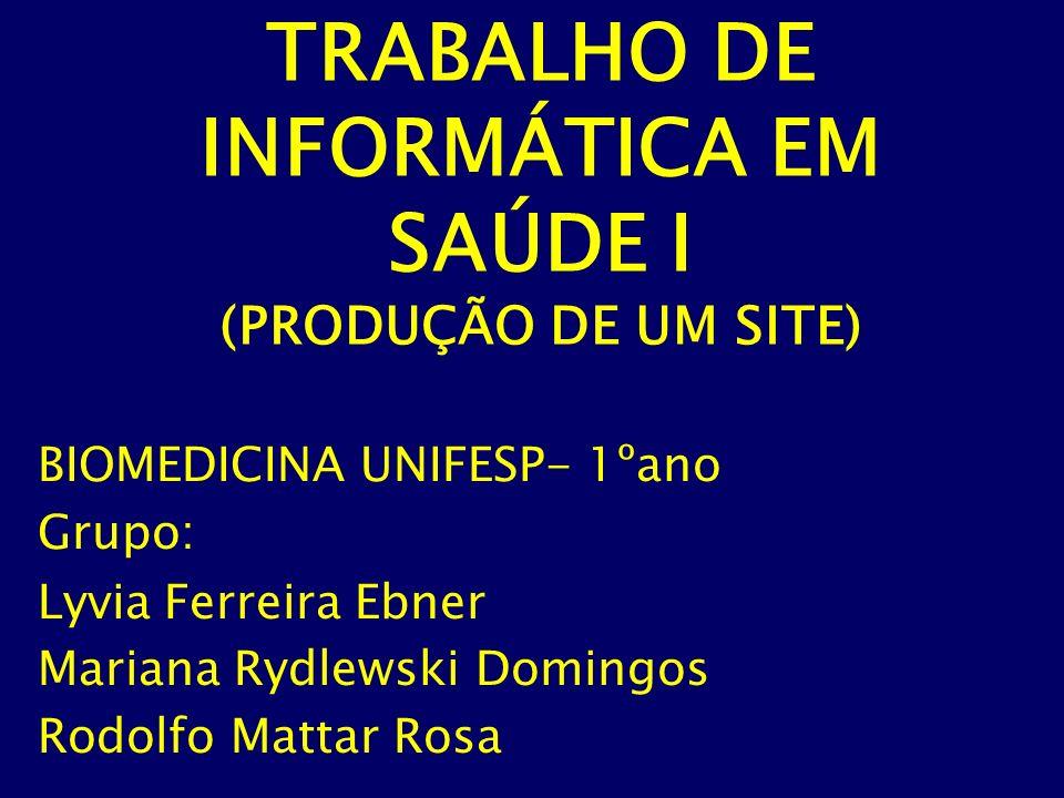 TRABALHO DE INFORMÁTICA EM SAÚDE I (PRODUÇÃO DE UM SITE)